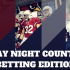 Week 3 Monday Night Countdown: Gambling Edition